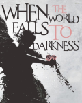 When the World Falls to Darkness