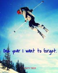 One year l want to forget.