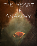 The Heart Of Anarchy