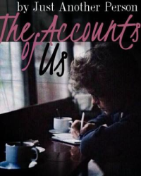The Accounts Of Us  ~ [H.S]