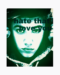 I hate that I love you!1