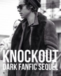 KNOCKOUT - A Harry Styles FanFiction