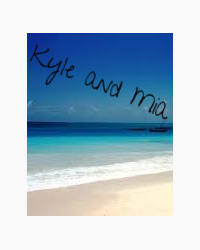Kyle and Mia