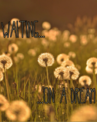Waiting on a dream
