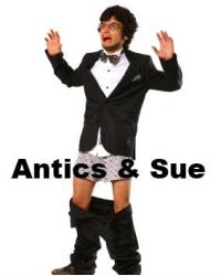 Antics & Sue