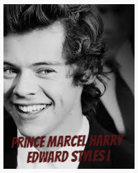Prince Marcel Harry Edward Styles I