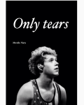 Only tears (Niall Horan)