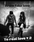 From fake love, to real love ♥ 2