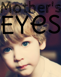Mother's Eyes