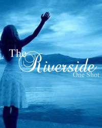 The Riverside - One Shot