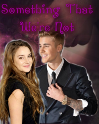 Something that we're not |Justin Bieber|
