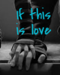If this is love...