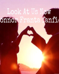 Look at us now-Connor Franta Fanfic