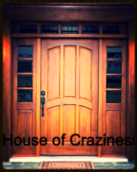 House of Craziness
