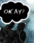 Okay? - TFiOS One shot.