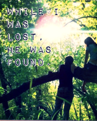 While i was lost, he was found