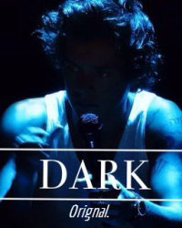 Dark.-Harry Styles