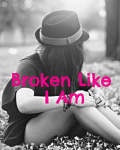 Broken Like I Am *Sequel to TMAIA*