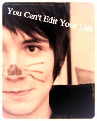 You Can't Edit Your Life