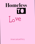 Homeless to Love