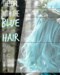 The Girl With Blue Hair.