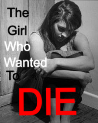 The Girl who wanted to die