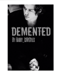 Demented { Harry Styles A.U }