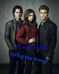 Living My Dream (en The Vampire Diaries fan fiction)