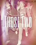 Those Two // Horan Twins (CANCELLED)
