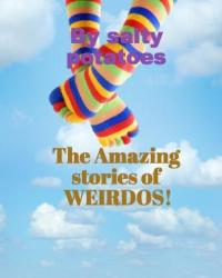The amazing stories of the weirdos