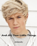 And All Your Little Things (Niall Horan)