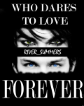 Who Dares to Love Forever