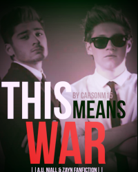 This Means War ||A.U. Niall Horan & Zayn Malik Fanfiction||