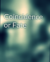 Coincidence or Fate?