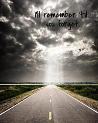 I'll remember you until you forget