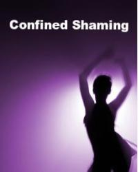 Confined Shaming