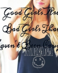 Good girls are bad girls that haven't been caught