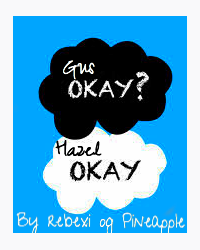Okay?|The fault in our stars