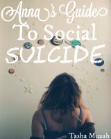 Anna's Guide To Social Suicide
