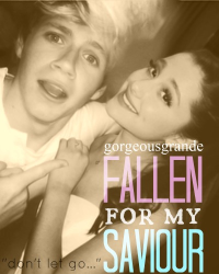 Fallen for my Saviour // Ariana Grande & Niall Horan
