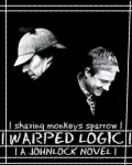 Warped Logic |~| A Johnlock Novel