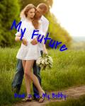 My Future *Book 2 to My Bobby*