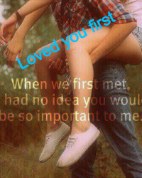 Loved you first