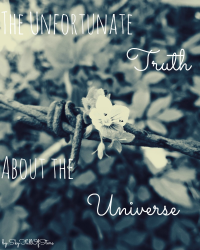 The Unfortunate Truth About The Universe