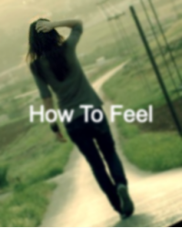 How To Feel