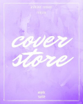 ||COVER STORE! || (Slow Processing at the moment)