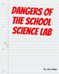 Dangers of the School Science Lab