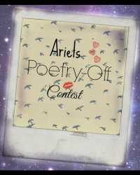 Ariels Poetry-Off Contest!