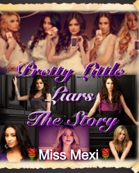 😈Preety Little Liars The Story😈