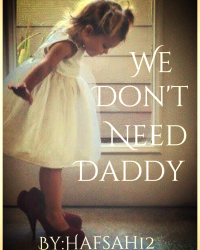 We Don't Need Daddy (Louis Tomlinson Fanfic)